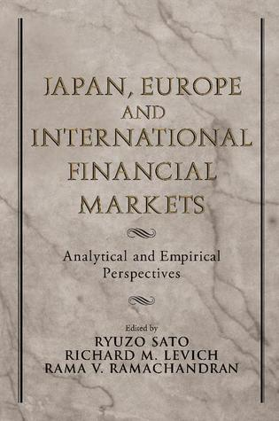Japan, Europe, and International Financial Markets: Analytical and Empirical Perspectives Ryuzo Sato