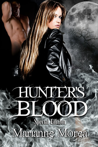 Hunters Blood: Special Edition (Cursed Blood, #1) by Marianne Morea