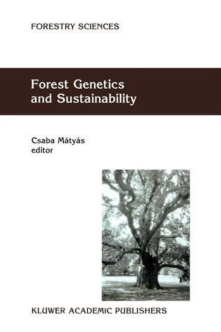 Forest Genetics and Sustainability  by  Csaba Matyas