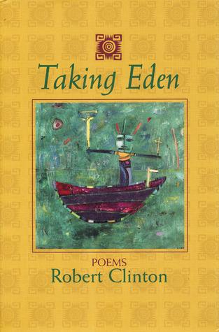 Taking Eden: Poems  by  Robert Clinton