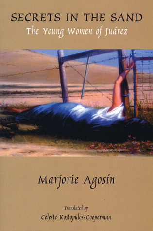 Secrets in the Sand: The Young Women of Juarez  by  Marjorie Agosín