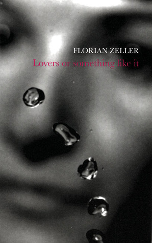 Lovers or Something Like It  by  Florian Zeller