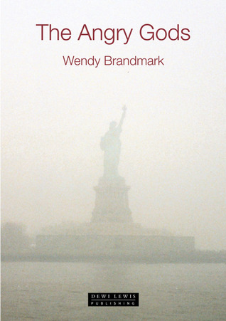 The Angry Gods  by  Wendy Brandmark