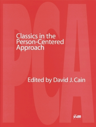 Classics in the Person-Centered Approach  by  David Cain