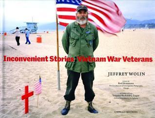 Inconvenient Stories: Vietnam War Veterans  by  Jeffrey Wolin