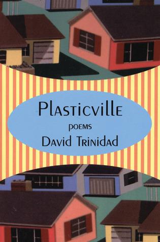 Plasticville David Trinidad