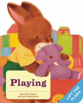 Playing: A Baby Bunny Board Book  by  Mathew Price