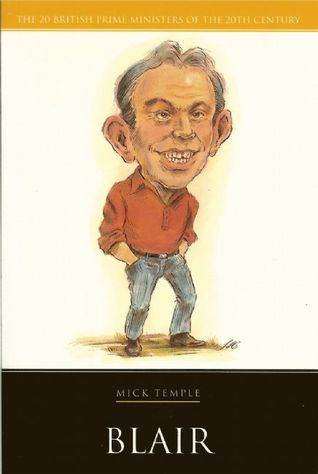 Blair (British Prime Ministers of the 20th Century) (Life&Times)  by  Michael Temple