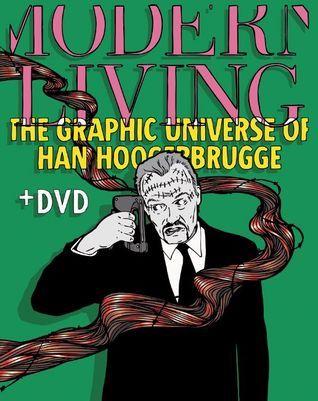 Modern Living: The Graphic Universe of Han Hoogerbrugge  by  Han Hoogerbrugge