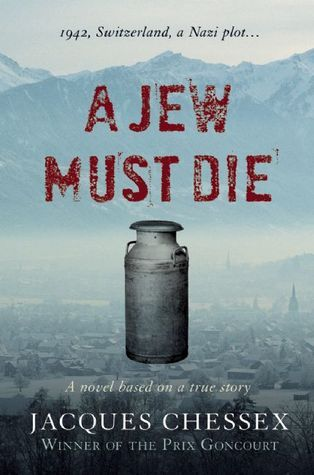 A Jew Must Die Jacques Chessex