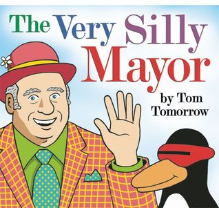 The Very Silly Mayor Tom Tomorrow