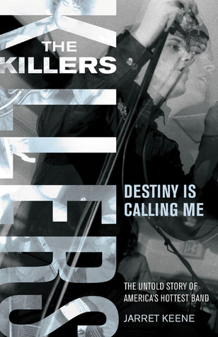 The Killers: Destiny is Calling Me Jarret Keene