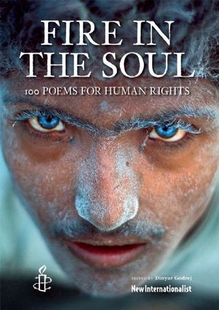 Fire in the Soul: 100 poems for human rights  by  Dinyar Godrej