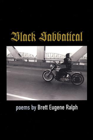Black Sabbatical: Poems Brett Eugene Ralph