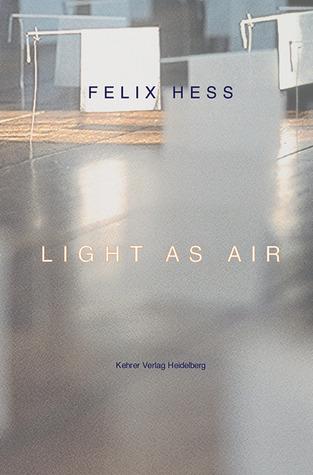 Light as Air  by  Felix Hess
