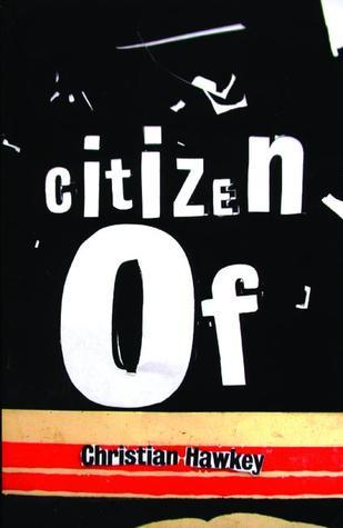 Citizen Of  by  Christian Hawkey