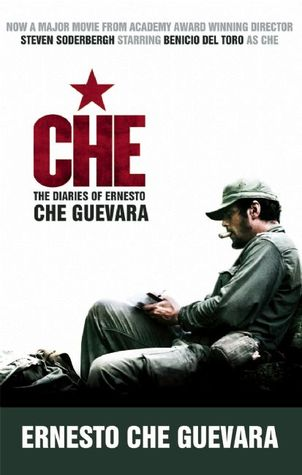 The Argentine: The Book of the Movie The Argentine from Steven Soderbergh Starring Benicio del Toro as Che  by  Che Guevara