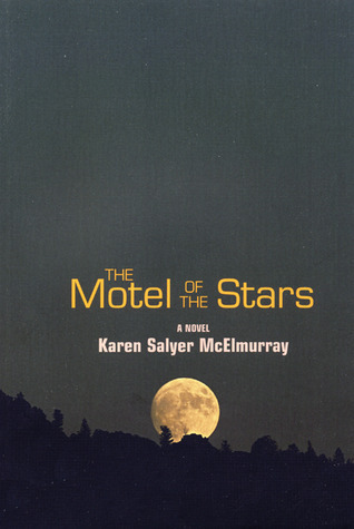 The Motel of the Stars: A Novel  by  Karen Salyer McElmurray