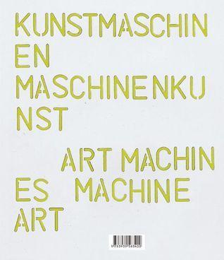 Art Machines, Machine Art  by  Katharina Dohm