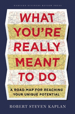Reaching Your Potential: A Roadmap for Defining and Achieving Your Own Success Robert S. Kaplan