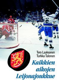 Kaikkien aikojen Leijonajoukkue  by  Tero Laaksonen