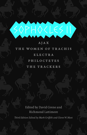 Sophocles II: Ajax, The Women of Trachis, Electra, Philoctetes, The Trackers  by  Sophocles