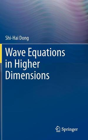 Wave Equations In Higher Dimensions Shi-Hai Dong