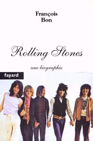 Rolling Stones:  Une biographie  by  François Bon