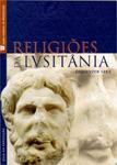 Religiões da Lusitânia. Loquuntur saxa  by  Museu Nacional De Arqueologia