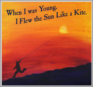 When I Was Young I Flew the Sun Like a Kite Kayla Fioravanti