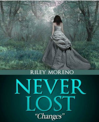 Changes (Never lost series #4)  by  Riley Moreno