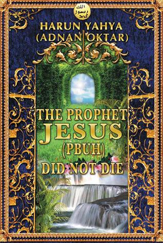 The Prophet Jesus (Pbuh) Did Not Die Harun Yahya