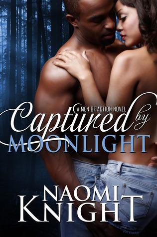 Captured Moonlight (A Men of Action Novel) by Naomi  Knight