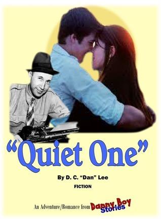 Danny Boy Stories--Quiet One  by  D.C. Dan Lee
