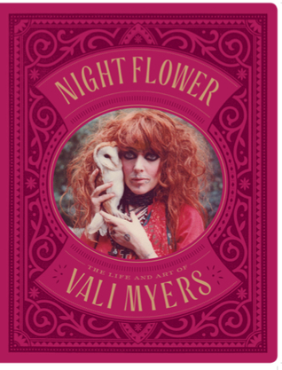 Night Flower: The Life and Art of Vali Myers  by  Martin McIntosh