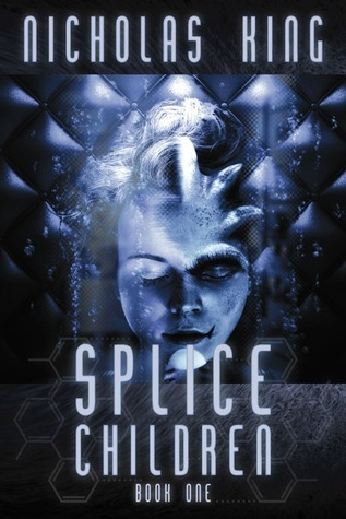 Splice Children (Book One) - Kindle Edition  by  Nicholas  King