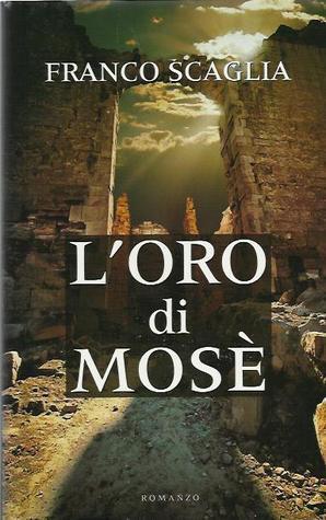 Loro di Mosè  by  Franco Scaglia