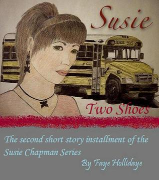 Susie Two Shoes (The Susie Chapman Series, #2)  by  Faye Hollidaye
