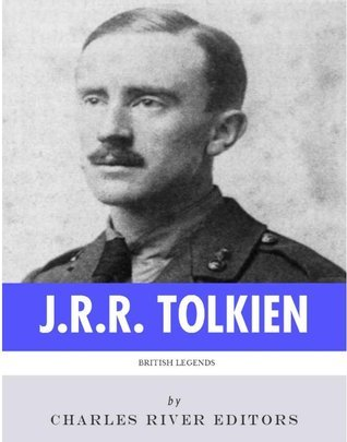British Legends: J.R.R. Tolkien  by  Charles River Editors