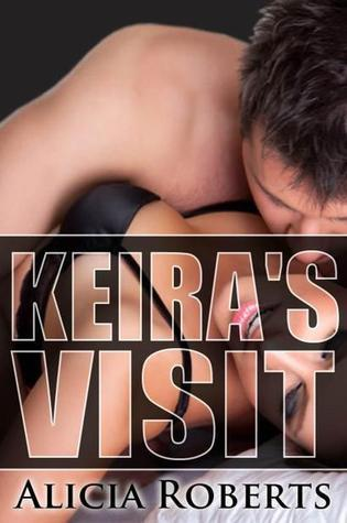 Keiras Visit (The Billionaires Submissive, #2) Alicia Roberts