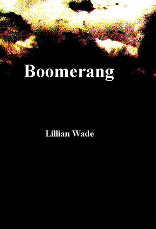 Boomerang (#1 in Girlfriends trilogy) Lillian Wade