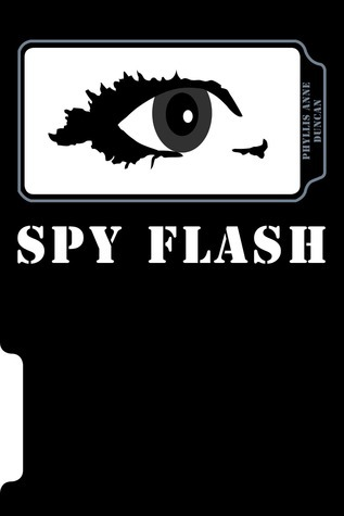 Spy Flash  by  Phyllis Anne Duncan