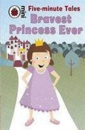 Bravest Princess Ever  by  Rebecca Lim