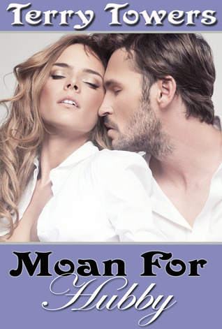 Moan for Hubby (Moan for Uncle, #7) Terry Towers