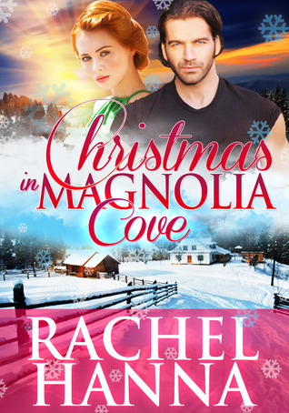 Christmas in Magnolia Cove (New Beginnings, #5)  by  Rachel Hanna