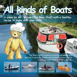 All Kinds of Boats (Bear Chef Stories & Rhymes - Book 2) Valerie Grady
