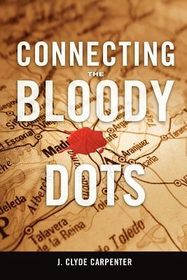 Connecting the Bloody Dots J. Clyde Carpenter