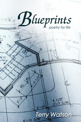 Blueprints: Poetry for Life  by  Terry Watson