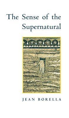 Sense of the Supernatural  by  Jean Borella