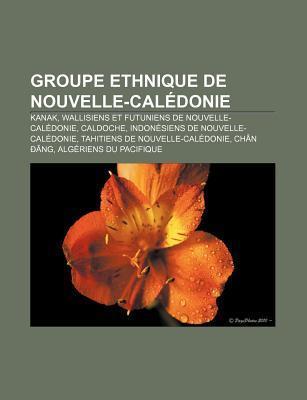 Groupe Ethnique De Nouvelle-Cal Donie Livres Groupe